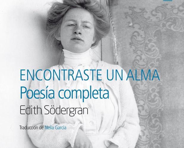 «Encontraste un Alma. Poesía completa», de Edith Södergran, la obra traducida por Neila García que le ha valido el galardón